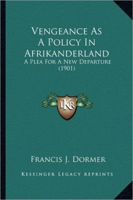 Vengeance As A Policy In Afrikanderland