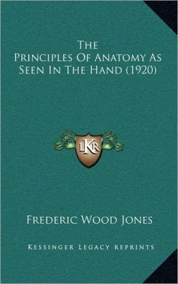 The Principles Of Anatomy As Seen In The Hand (1920)