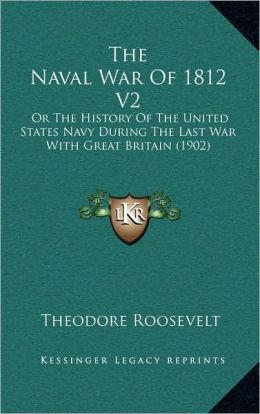 The Naval War of 1812 (Volume 2)