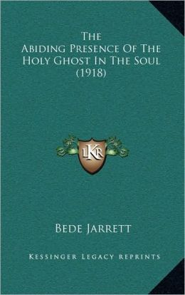 The Abiding Presence Of The Holy Ghost In The Soul (1918)