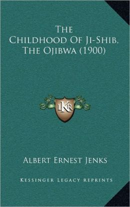The Childhood Of Ji-Shib, The Ojibwa (1900)