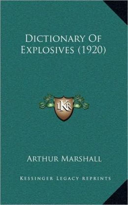 Dictionary Of Explosives (1920)