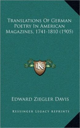 Translations Of German Poetry In American Magazines, 1741-1810 (1905)