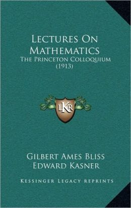 Lectures On Mathematics: The Princeton Colloquium (1913)