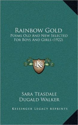 Rainbow Gold: Poems Old And New Selected For Boys And Girls (1922)