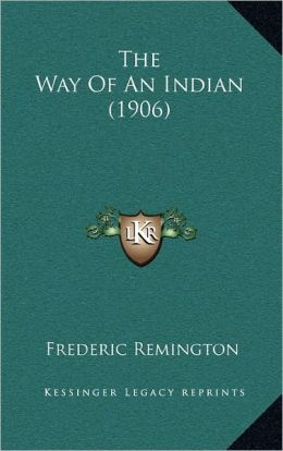 The Way Of An Indian (1906)
