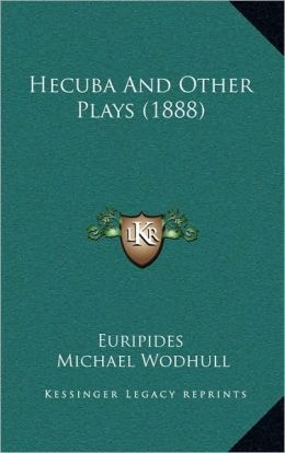 Hecuba and Other Plays (1888)