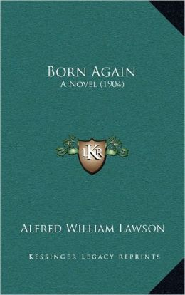 Born Again: A Novel (1904)