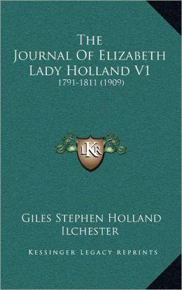 The Journal Of Elizabeth Lady Holland V1