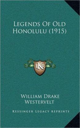 Legends Of Old Honolulu (1915)
