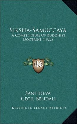 Siksha-Samuccaya: A Compendium Of Buddhist Doctrine (1922)