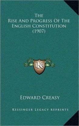 The Rise And Progress Of The English Constitution (1907)