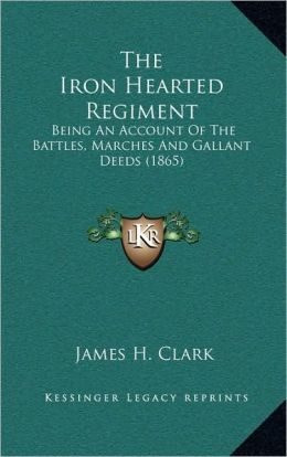 The Iron Hearted Regiment