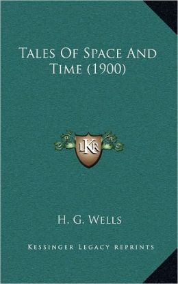 Tales Of Space And Time (1900)