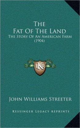 The Fat Of The Land: The Story Of An American Farm (1904)