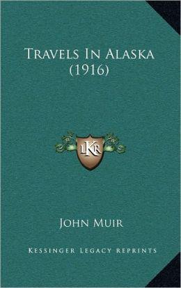 Travels in Alaska (1916)