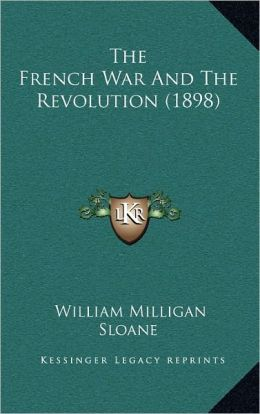 The French War And The Revolution (1898)