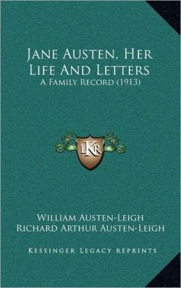Jane Austen, Her Life And Letters: A Family Record (1913)
