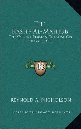 The Kashf Al-Mahjub: The Oldest Persian Treatise on Sufism (1911)