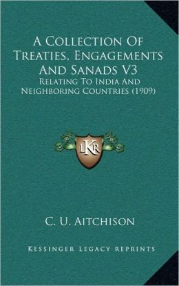 A Collection Of Treaties, Engagements And Sanads V3: Relating To India And Neighboring Countries (1909)