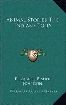 Animal Stories The Indians Told