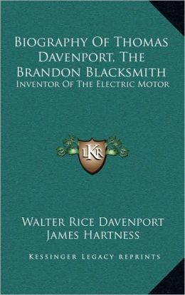 Biography Of Thomas Davenport, The Brandon Blacksmith