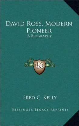 David Ross, Modern Pioneer