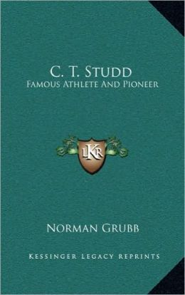 C. T. Studd: Famous Athlete And Pioneer