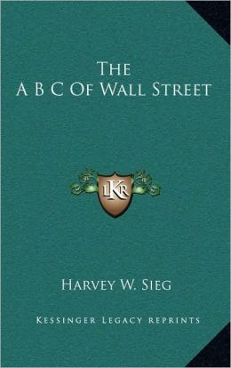 The A B C Of Wall Street