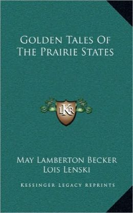 Golden Tales Of The Prairie States