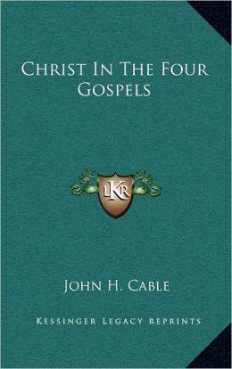 Christ In The Four Gospels