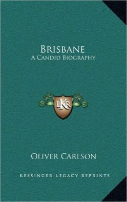 Brisbane: A Candid Biography