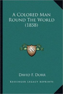 A Colored Man Round The World (1858)