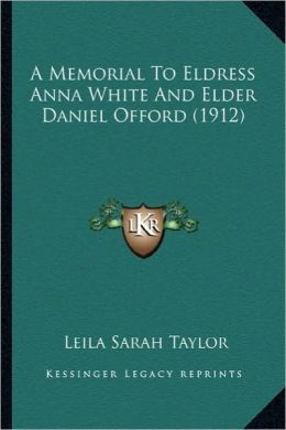 A Memorial To Eldress Anna White And Elder Daniel Offord (1912)