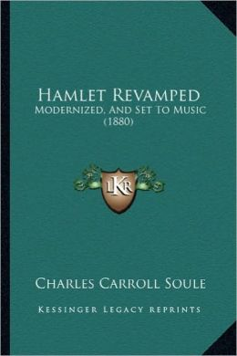 Hamlet Revamped: Modernized, And Set To Music (1880)