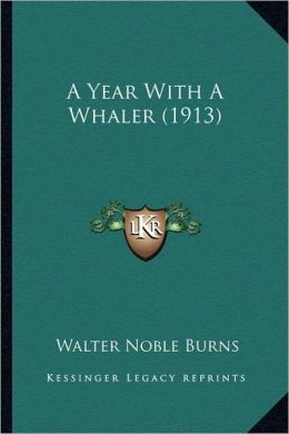 A Year With A Whaler (1913)