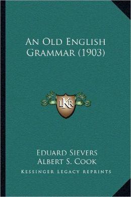 An Old English Grammar (1903)