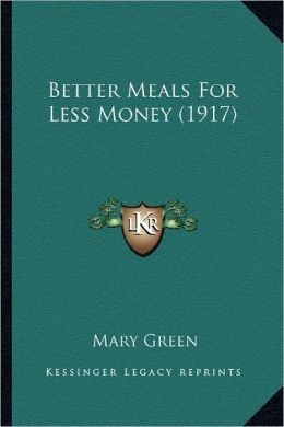 Better Meals For Less Money (1917)