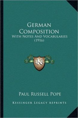 German Composition: With Notes And Vocabularies (1916)