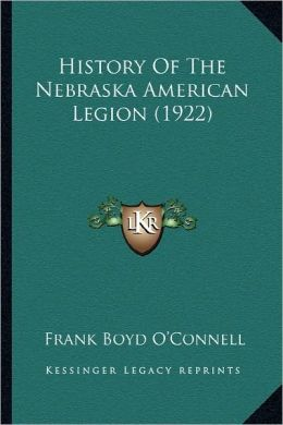 History Of The Nebraska American Legion (1922)