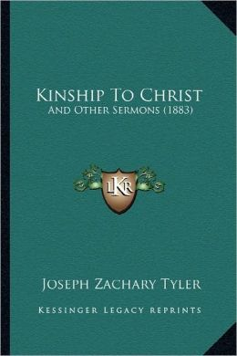 Kinship To Christ: And Other Sermons (1883)