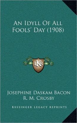 An Idyll Of All Fools' Day (1908)