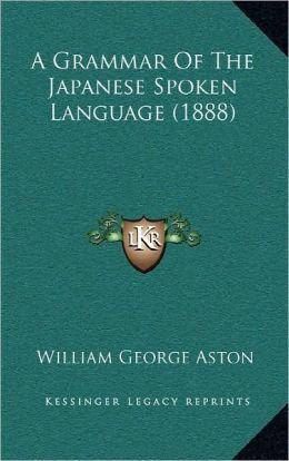 A Grammar Of The Japanese Spoken Language (1888)