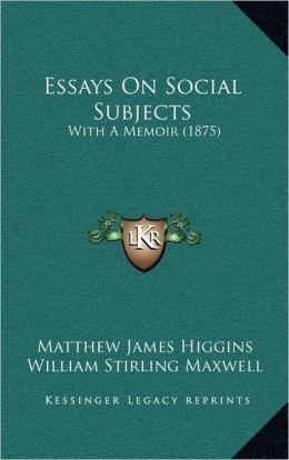 Essays On Social Subjects: With A Memoir (1875)