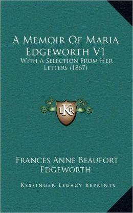A Memoir Of Maria Edgeworth V1: With A Selection From Her Letters (1867)