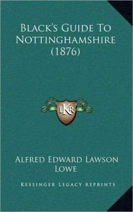 Black's Guide To Nottinghamshire (1876)