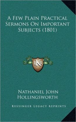 A Few Plain Practical Sermons On Important Subjects (1801)