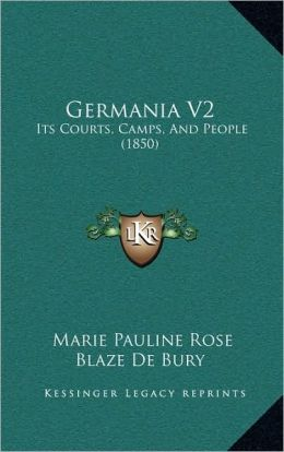 Germania V2: Its Courts, Camps, And People (1850)