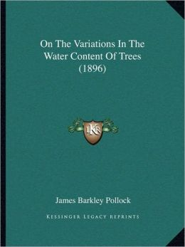 On The Variations In The Water Content Of Trees (1896)