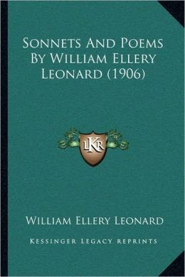 Sonnets And Poems By William Ellery Leonard (1906)
